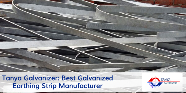 Tanya Galvanizer-Best Galvanized Earthing strip Manufacturer