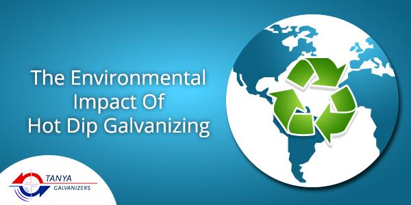 The Environmental Impact Of Hot Dip Galvanizing - Tanya Galvanizers