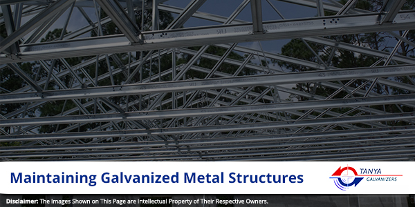 Maintaining Galvanized Metal Structures-Tanya Galvanizers