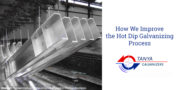 How We Improve the Hot Dip Galvanizing Process-Tanya Galvanizers