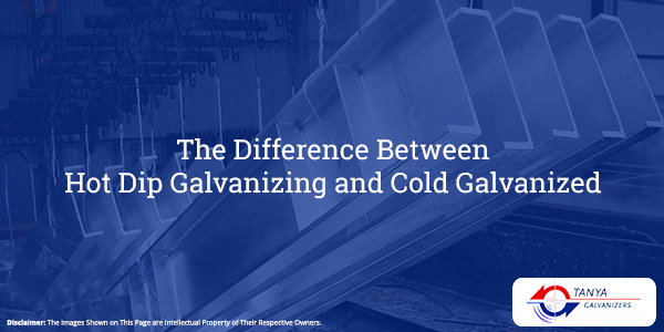 The Difference Between Hot Dip Galvanizing and Cold Galvanized-Tanya Galvanizers