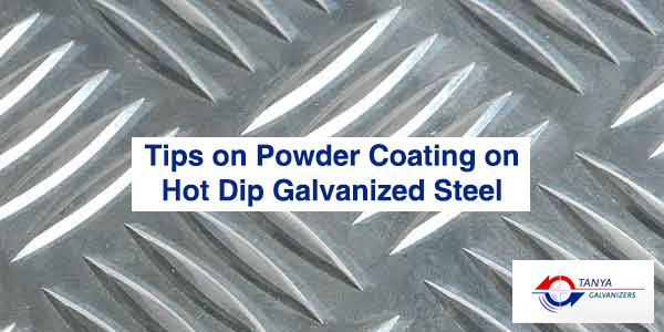 Tips on Powder Coating on Hot Dip Galvanized Steel
